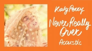 Katy Perry - Never Really Over (acoustic)